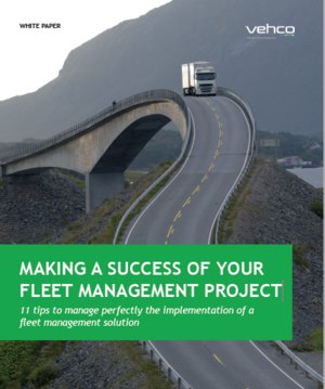 11 tips to manage perfectly the implementation of a fleet management solution